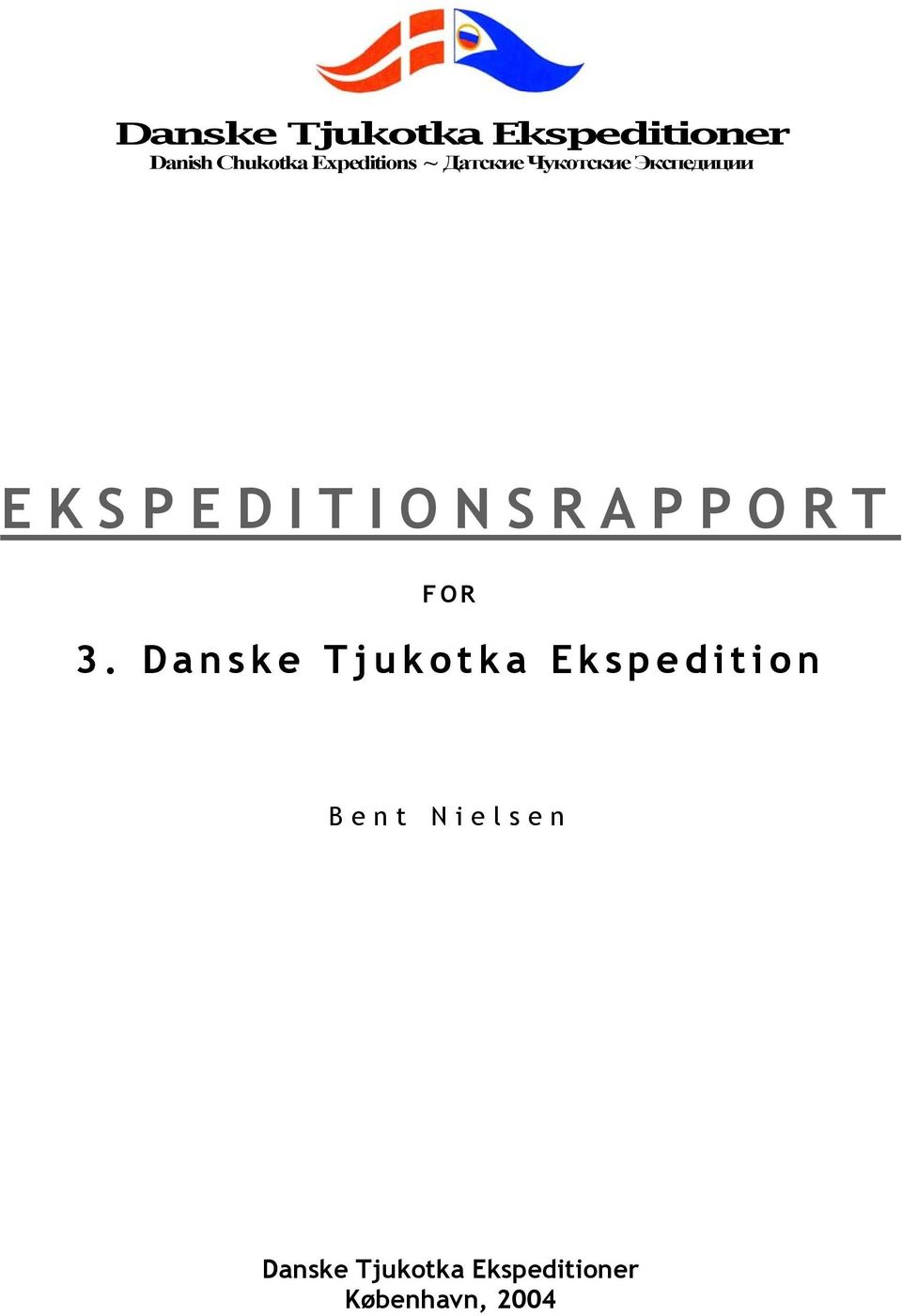 EKSPEDITIONSRAPPORT FOR 3.