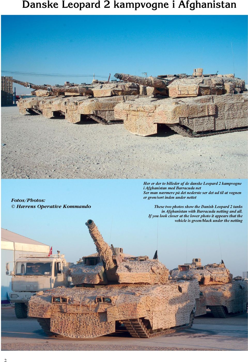 vognen er grøn/sort inden under nettet These two photos show the Danish Leopard 2 tanks in Afghanistan with