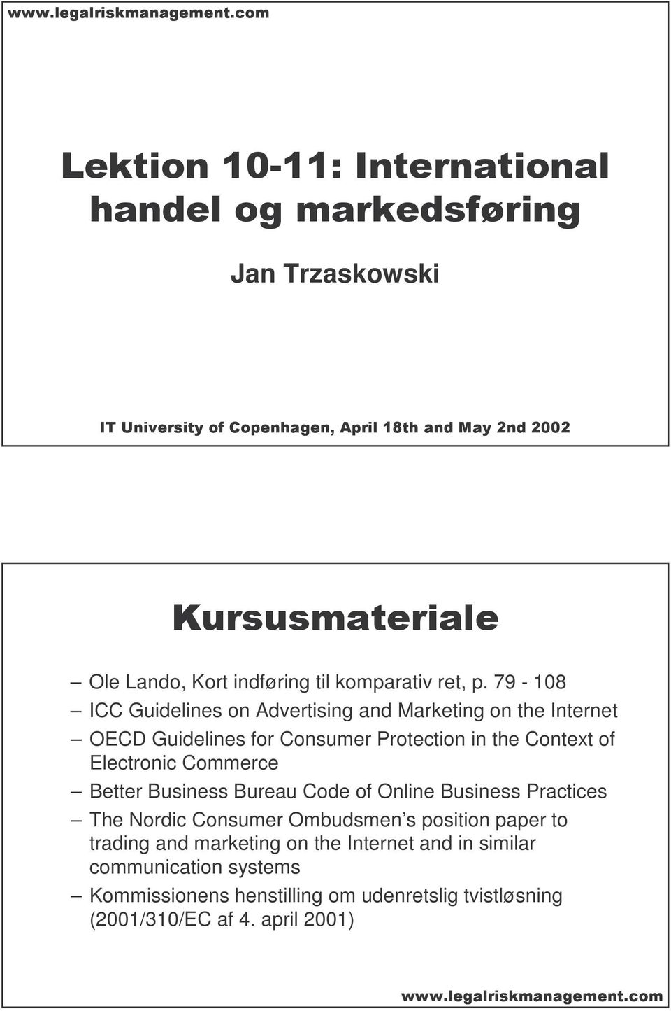 of Electronic Commerce Better Business Bureau Code of Online Business Practices The Nordic Consumer Ombudsmen s position