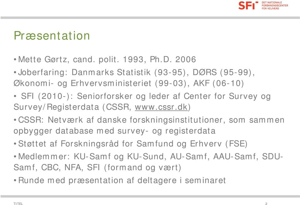 og leder af Center for Survey og Survey/Registerdata (CSSR, www.cssr.