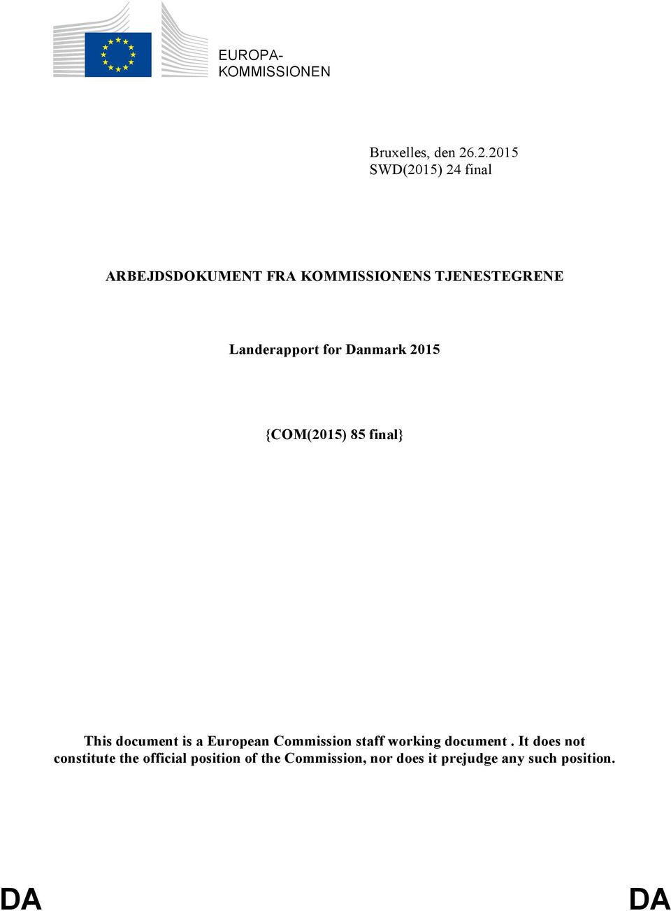 Landerapport for Danmark 2015 {COM(2015) 85 final} This document is a European