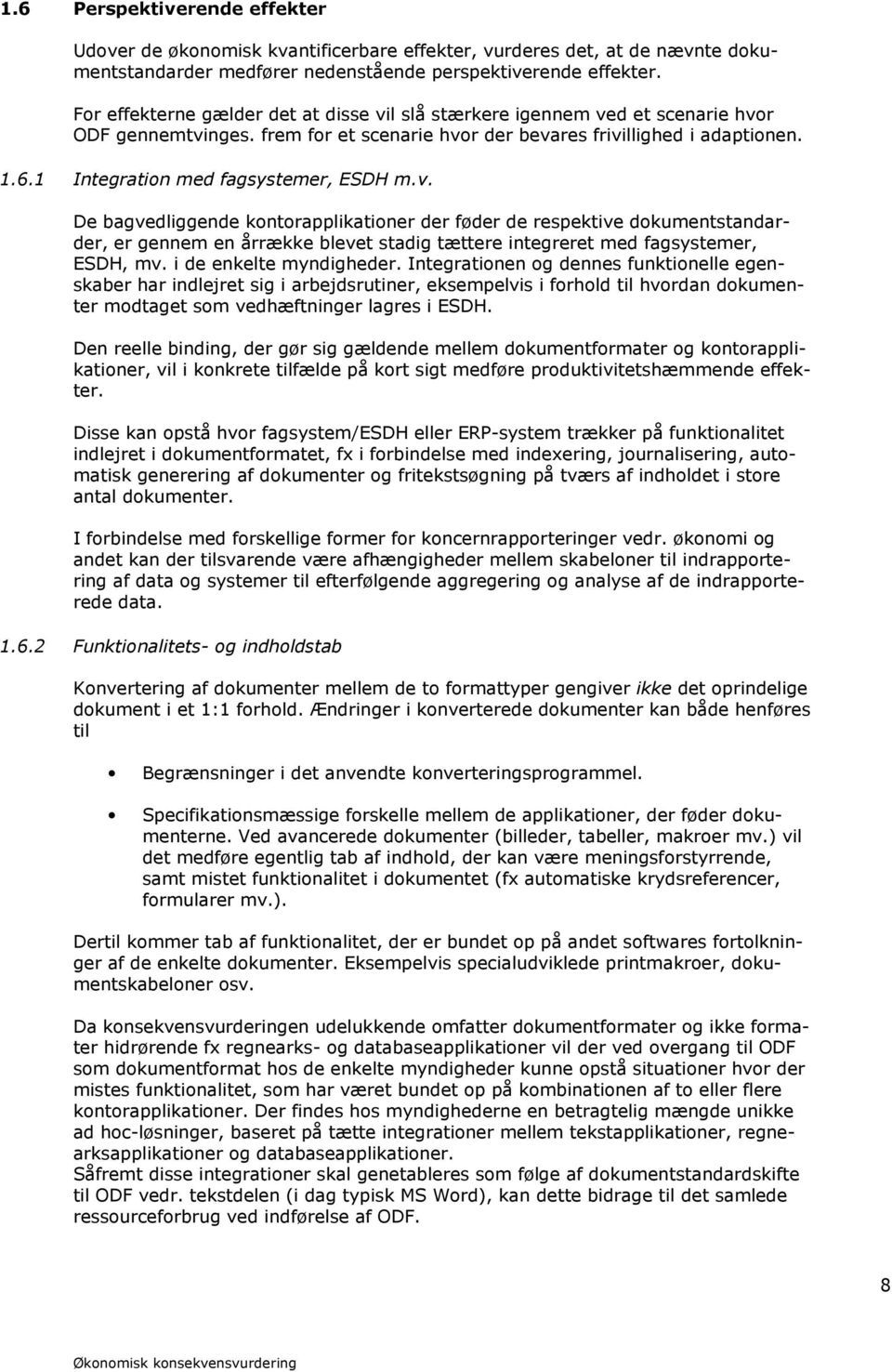 1 Integration med fagsystemer, ESDH m.v.