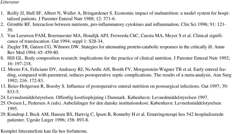 Clinical significance of translocation. Gut 1994; suppl 1: S28-34. 4. Ziegler TR, Gatzen CG, Wilmore DW. Stategies for attenuating protein-catabolic responses in the critically ill.