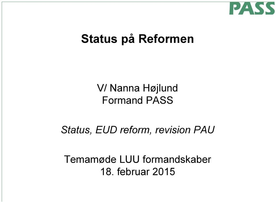 EUD reform, revision PAU