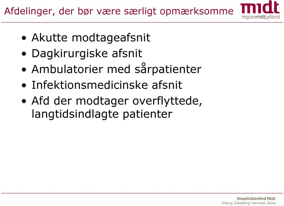 Ambulatorier med sårpatienter Infektionsmedicinske