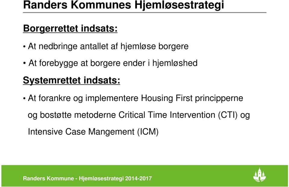Systemrettet indsats: At forankre og implementere Housing First principperne