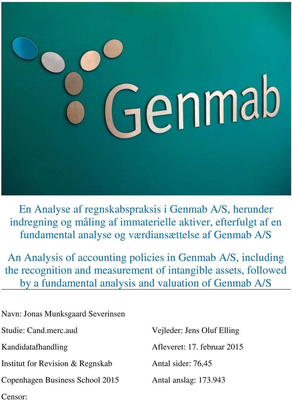 assets, followed by a fundamental analysis and valuation of Genmab A/S Studie: Cand.merc.