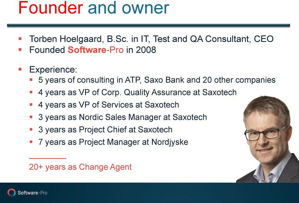 ATP, Saxo Bank and 20 other companies 4 years as VP of Corp.