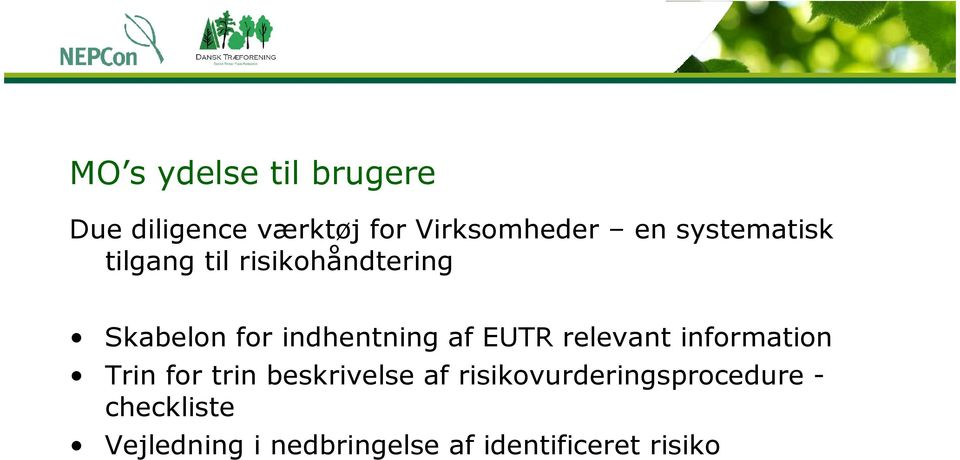 EUTR relevant information Trin for trin beskrivelse af
