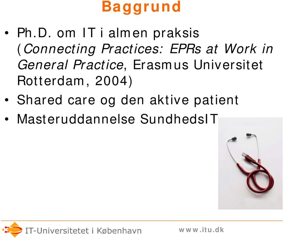 EPRs at Work in General Practice, Erasmus