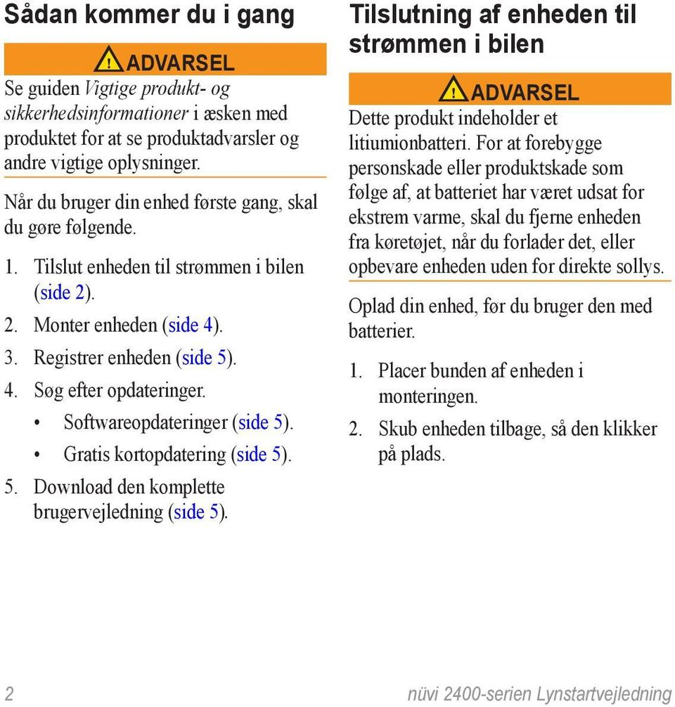 Softwareopdateringer (side 5). Gratis kortopdatering (side 5). 5. Download den komplette brugervejledning (side 5).