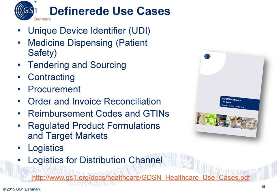 Reimbursement Codes and GTINs Regulated Product Formulations and Target Markets Logistics