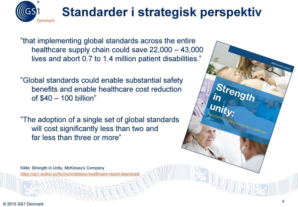 Global standards could enable substantial safety benefits and enable healthcare cost reduction of $40 100 billion The adoption of a
