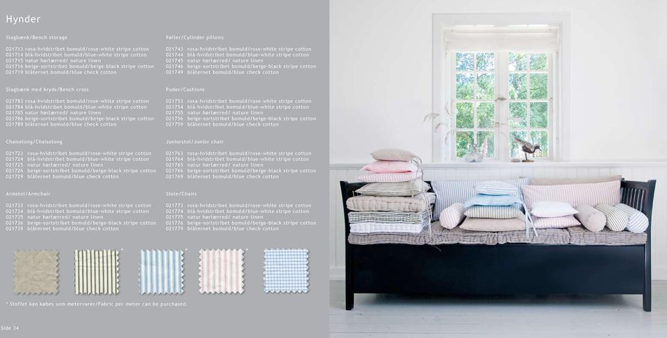 bomuld/blue-white stripe cotton 021745 natur hørlærred/ nature linen 021746 beige-sortstribet bomuld/beige-black stripe cotton 021749 blåternet bomuld/blue check cotton Slagbænk med kryds/bench cross