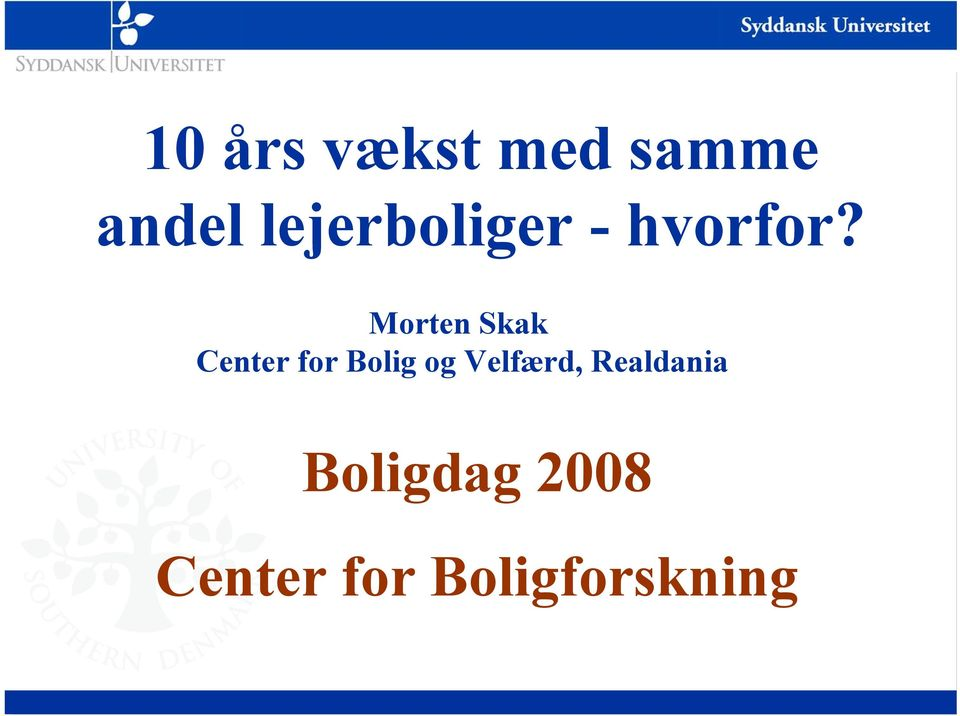 Morten Skak Center for Bolig og