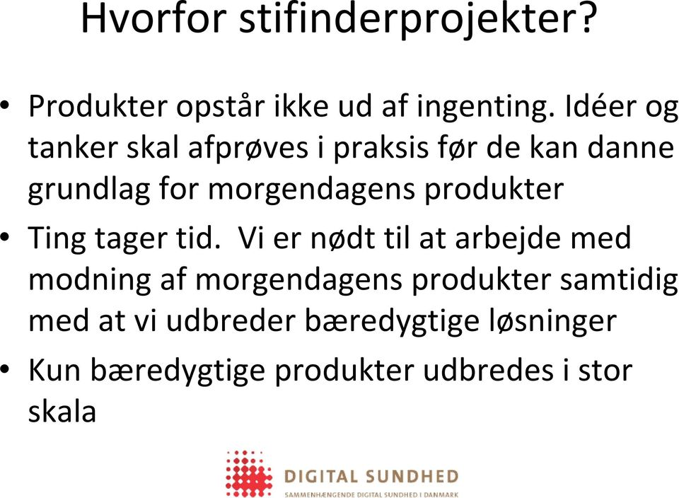 produkter Ting tager tid.