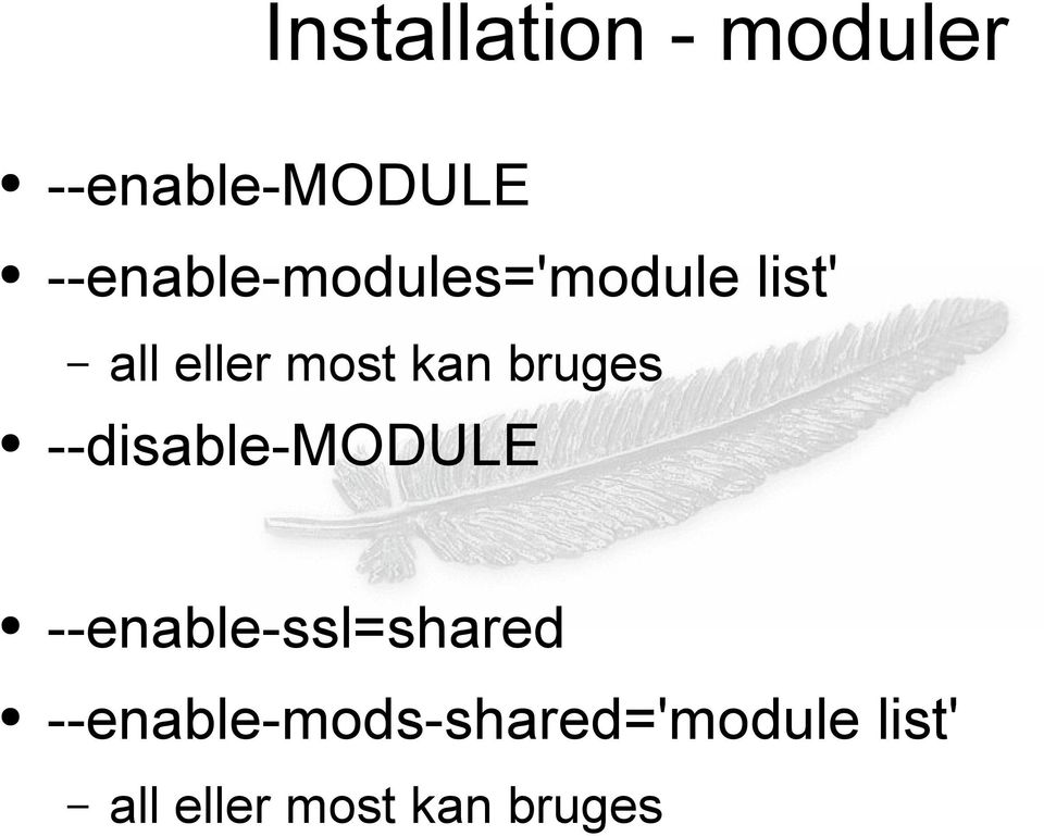 kan bruges --disable-module --enable-ssl=shared