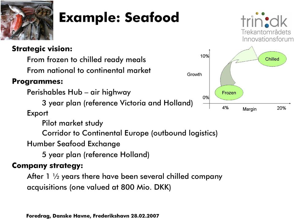 study Corridor to Continental Europe (outbound logistics) Humber Seafood Exchange 5 year plan (reference