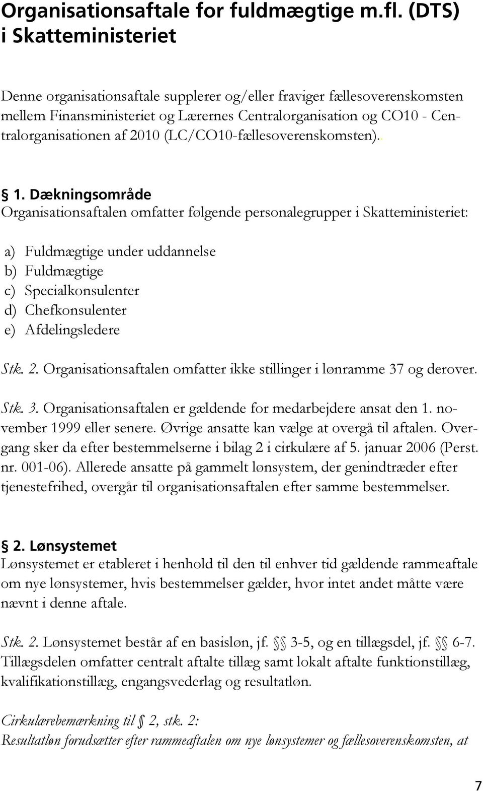 (LC/CO10-fællesoverenskomsten).. 1.