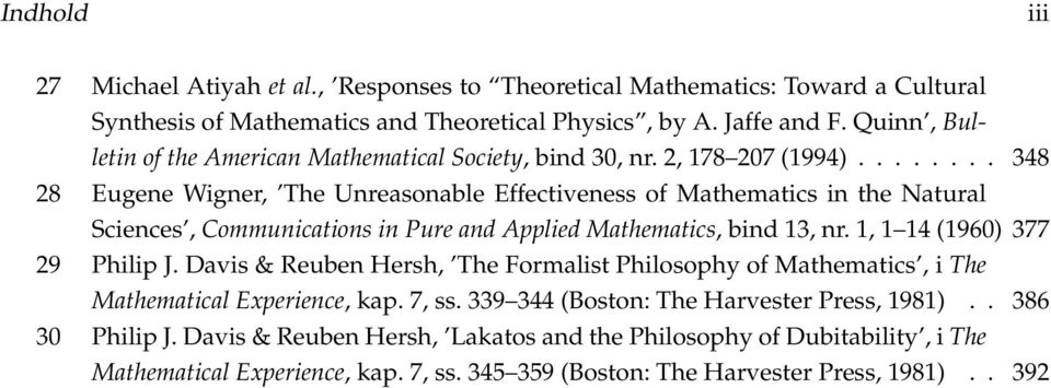 ....... 348 28 Eugene Wigner, The Unreasonable Effectiveness of Mathematics in the Natural Sciences, Communications in Pure and Applied Mathematics, bind 13, nr. 1, 1 14 (1960) 377 29 Philip J.