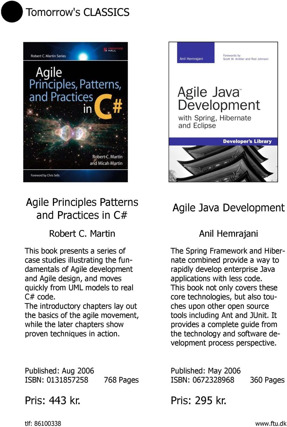 The introductory chapters lay out the basics of the agile movement, while the later chapters show proven techniques in action.
