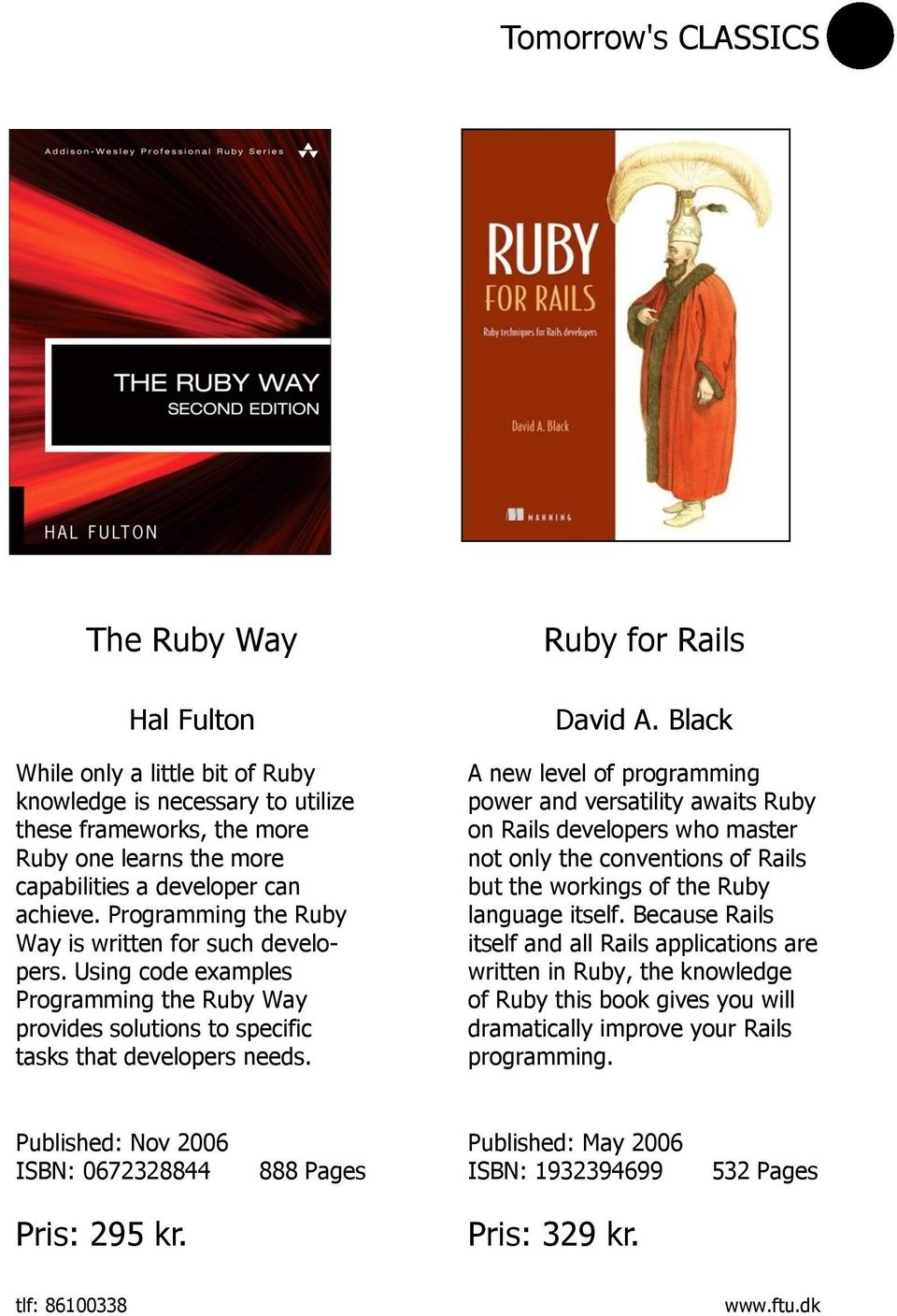 Black A new level of programming power and versatility awaits Ruby on Rails developers who master not only the conventions of Rails but the workings of the Ruby language itself.