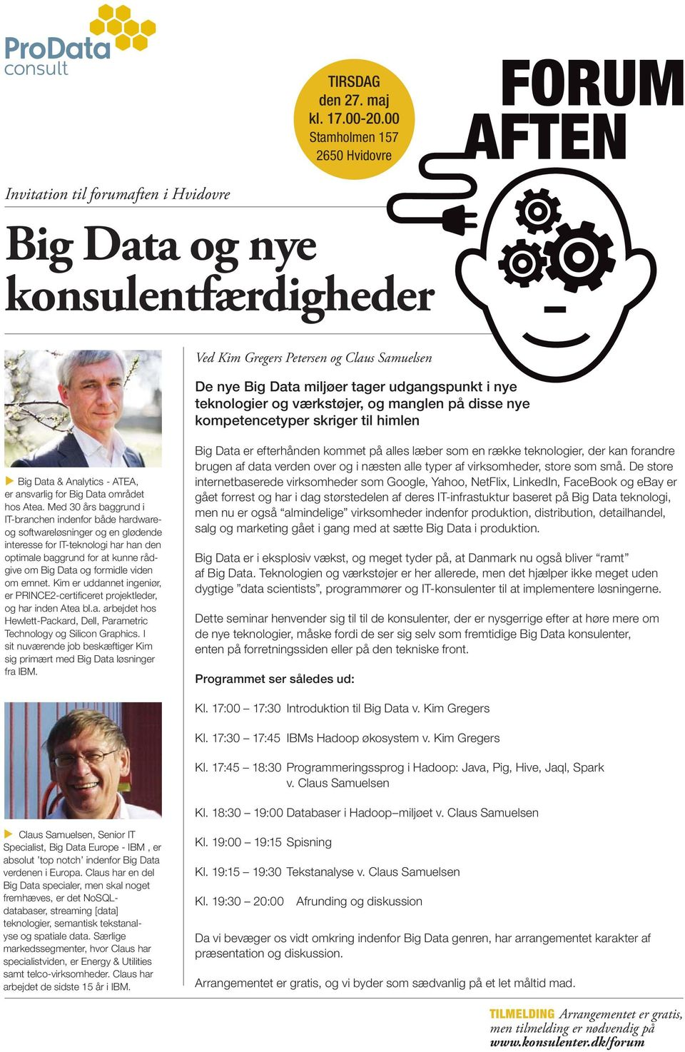 på disse nye kompetencetyper skriger til himlen Big Data & Analytics - ATEA, er ansvarlig for Big Data området hos Atea.