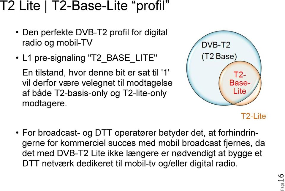 T2-lite-only modtagere.