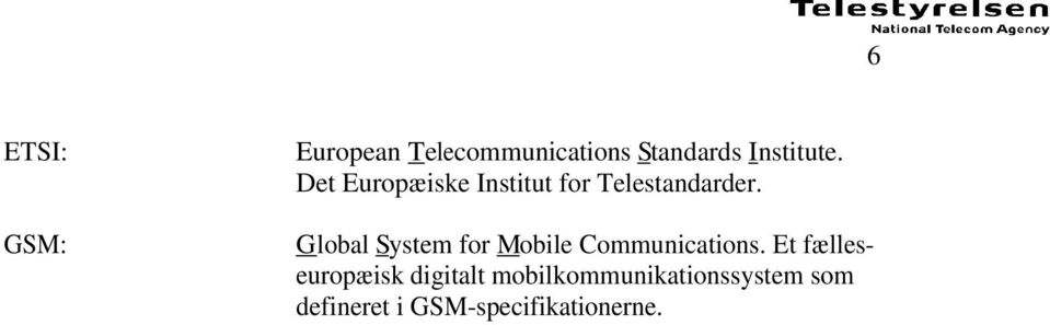Global System for Mobile Communications.