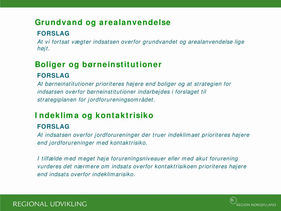 forslaget til strategiplanen for jordforureningsområdet.