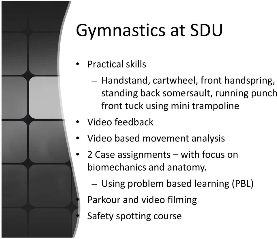 Video based movement analysis 2 Case assignments with focus on biomechanics and