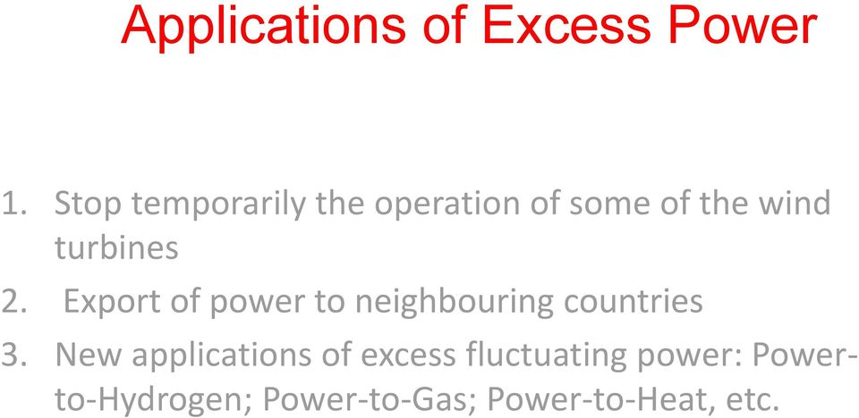 2. Export of power to neighbouring countries 3.