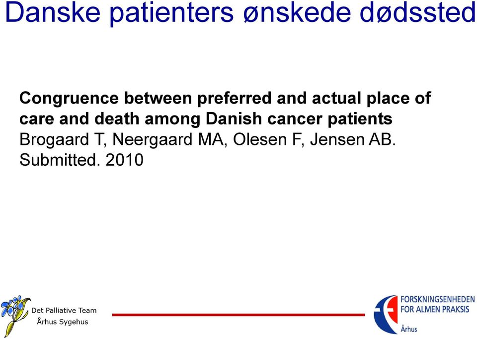 death among Danish cancer patients Brogaard T,