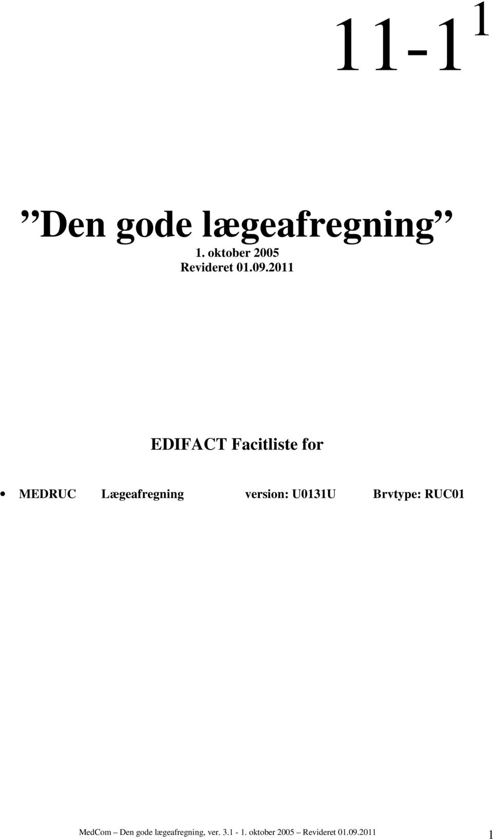 2011 EDIFACT Facitliste for MEDRUC