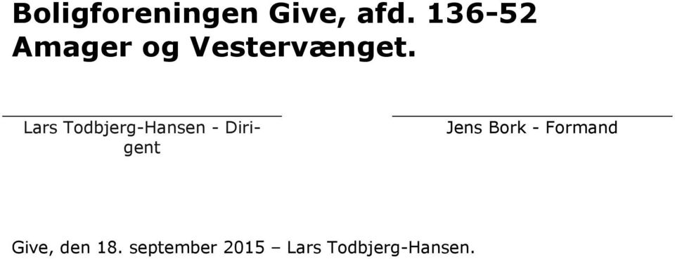 Formand Give, den 18.