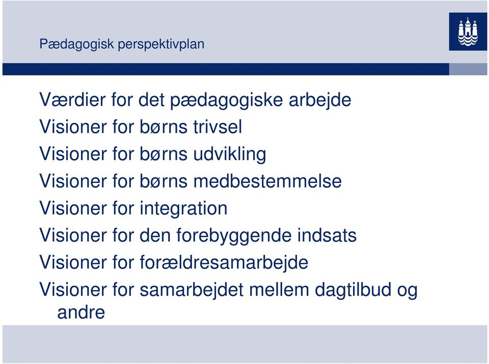 medbestemmelse Visioner for integration Visioner for den forebyggende