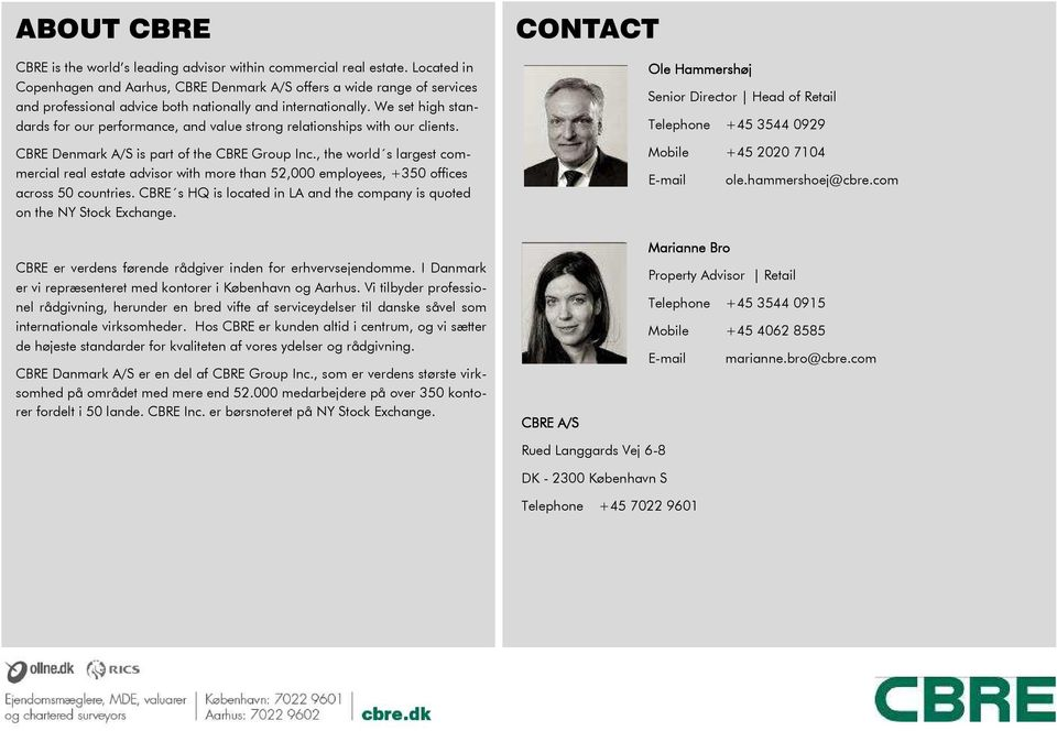 We set high standards for our performance, and value strong relationships with our clients. CBRE Denmark A/S is part of the CBRE Group Inc.