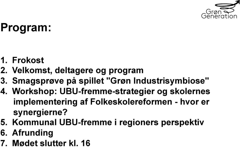 Workshop: UBU-fremme-strategier og skolernes implementering af