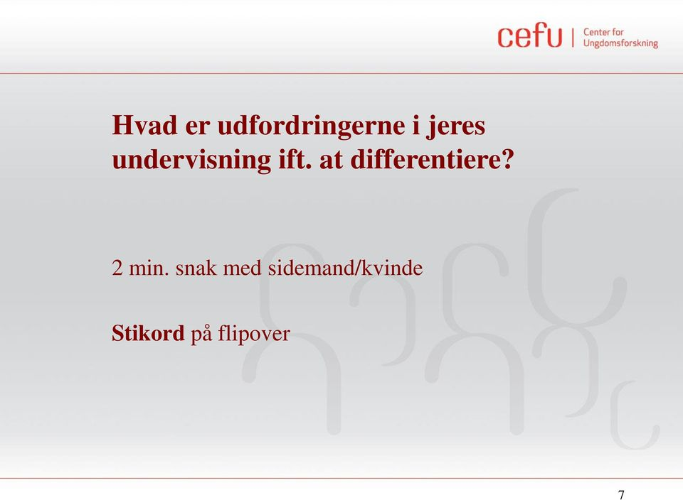 at differentiere? 2 min.