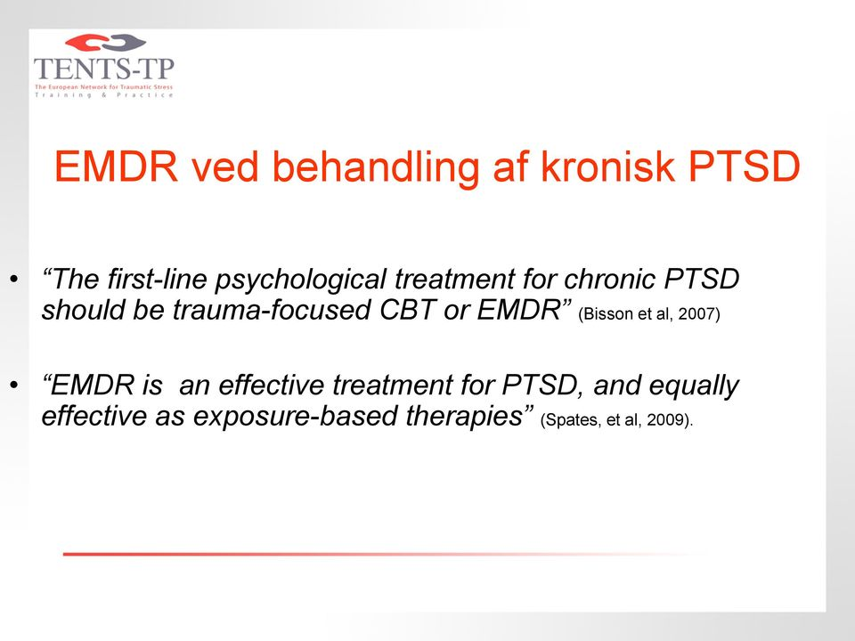 (Bisson et al, 2007) EMDR is an effective treatment for PTSD, and