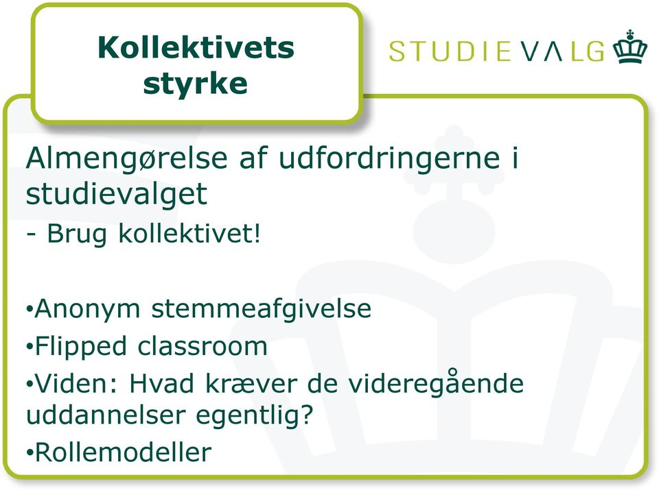 Anonym stemmeafgivelse Flipped classroom Viden: