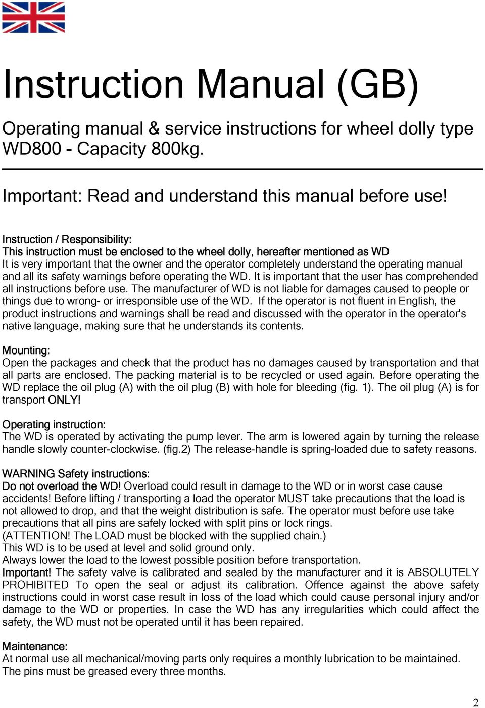manual and all its safety warnings before operating the WD. It is important that the user has comprehended all instructions before use.