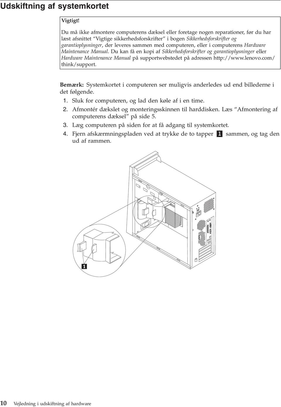 sammen med computeren, eller i computerens Hardware Maintenance Manual.