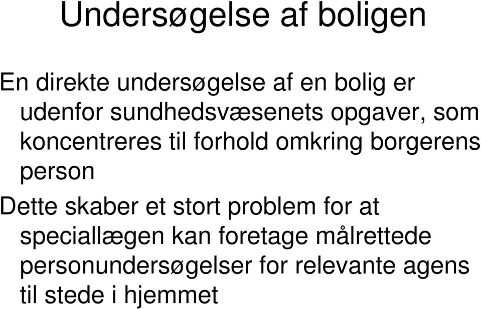 borgerens person Dette skaber et stort problem for at speciallægen kan