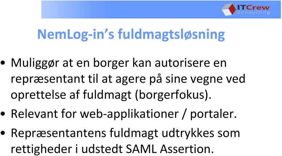 fuldmagt (borgerfokus). Relevant for web-applikationer / portaler.