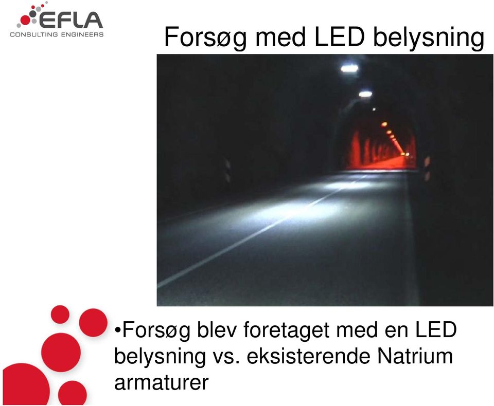 en LED belysning vs.