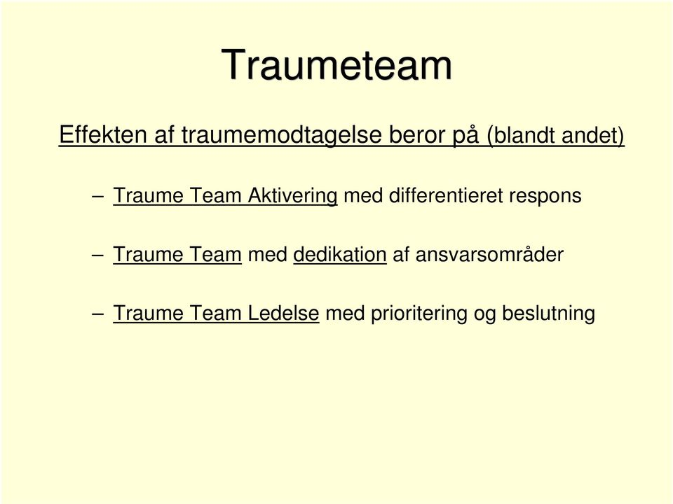 differentieret respons Traume Team med dedikation af