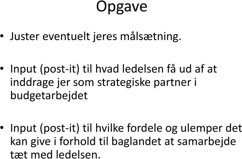 strategiske partner i budgetarbejdet Input (post-it) til hvilke