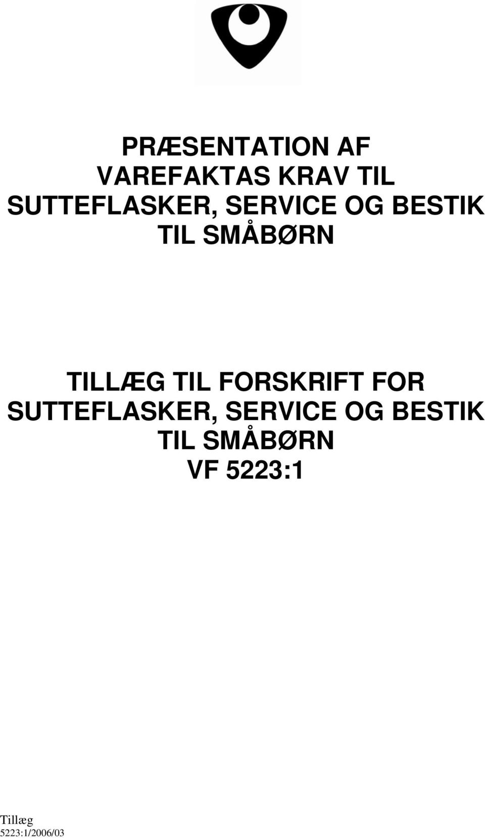 SMÅBØRN TILLÆG TIL FORSKRIFT FOR