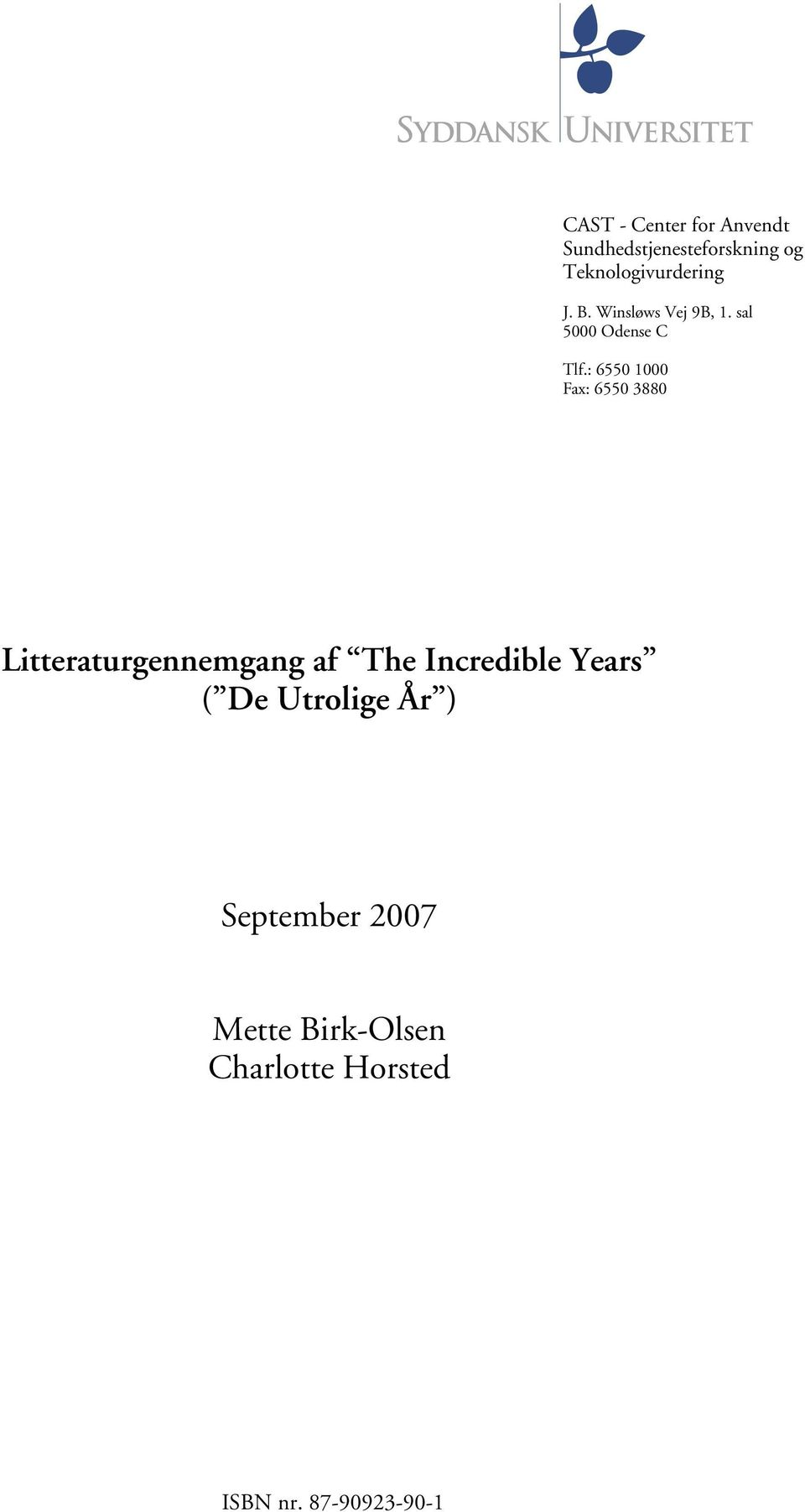 : 6550 1000 Fax: 6550 3880 Litteraturgennemgang af The Incredible Years
